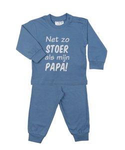 Baby pyjama -NET ZO STOER ALS PAPA-